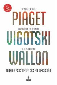 Piaget, Vigotski, Wallon. Teorias psicogenéticas em discussão (28ª Edição), livro de de La Taille, Yves; de Oliveira, Marta Kohl; Dantas, Heloysa