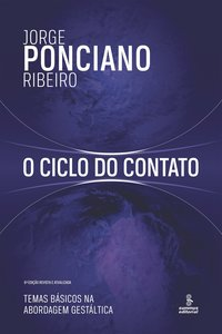 O ciclo do contato. Temas básicos na abordagem gestáltica (8ª Edição), livro de Ribeiro, Jorge Ponciano