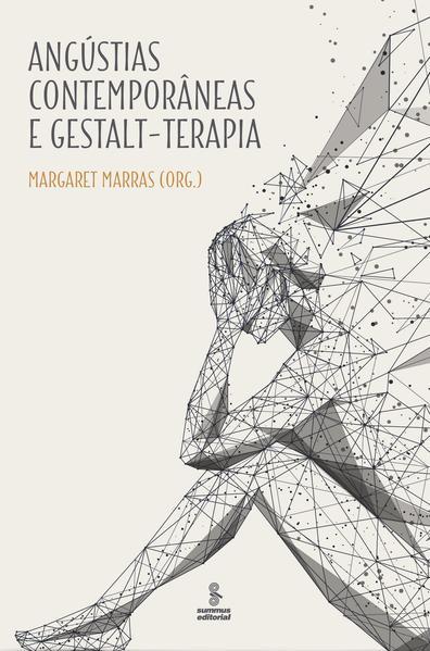 Angústias contemporâneas e Gestalt-terapia, livro de Margaret Marras (org.)