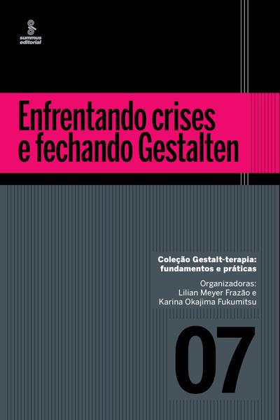 Enfrentando crises e fechando Gestalten, livro de Lilian Meyer Frazão, Karina Okajima Fukumitsu