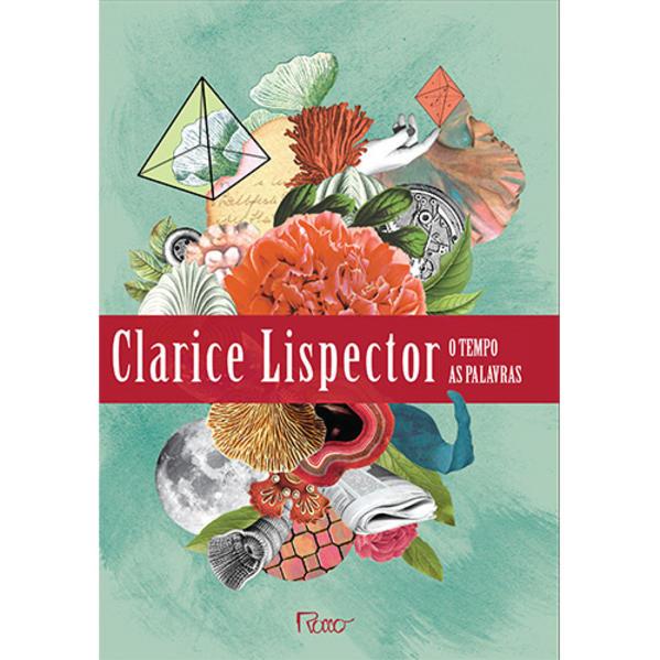 As palavras & O tempo. Uma seleção de frases, sensações e pensamentos, livro de Clarice Lispector