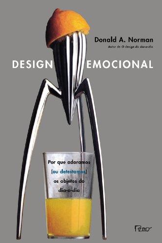 Design Emocional – Por que adoramos (ou detestamos) os objetos do dia-a-dia, livro de Donald A. Norman