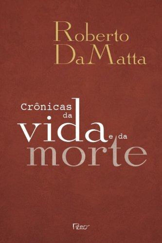 CRONICAS DA VIDA E DA MORTE, livro de DAMATTA, ROBERTO