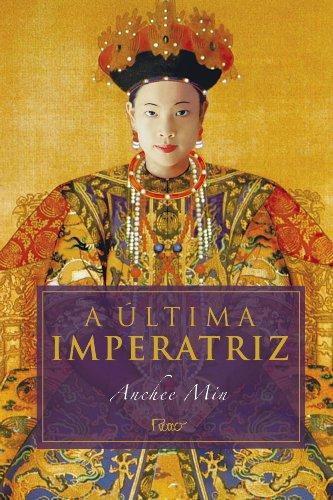 ÚLTIMA IMPERATRIZ, A, livro de Anchee Min