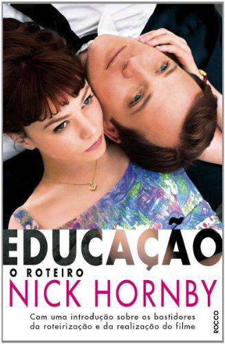 EDUCACAO - O ROTEIRO, livro de HORNBY, NICK