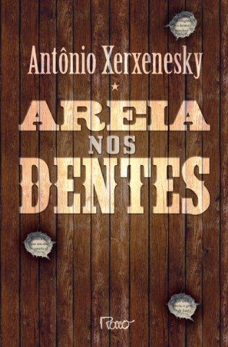 AREIA NOS DENTES, livro de Antônio Xerxenesky