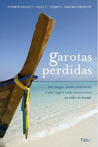 GAROTAS PERDIDAS - TRES AMIGAS, QUATRO CONTINENTES, livro de BAGGETT, JENNIFER