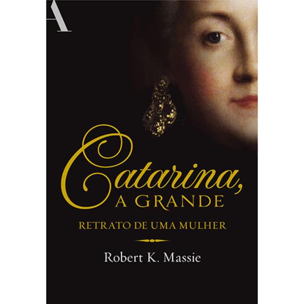 Catarina, A Grande: Retrato de Uma Mulher, livro de Robert K. Massie