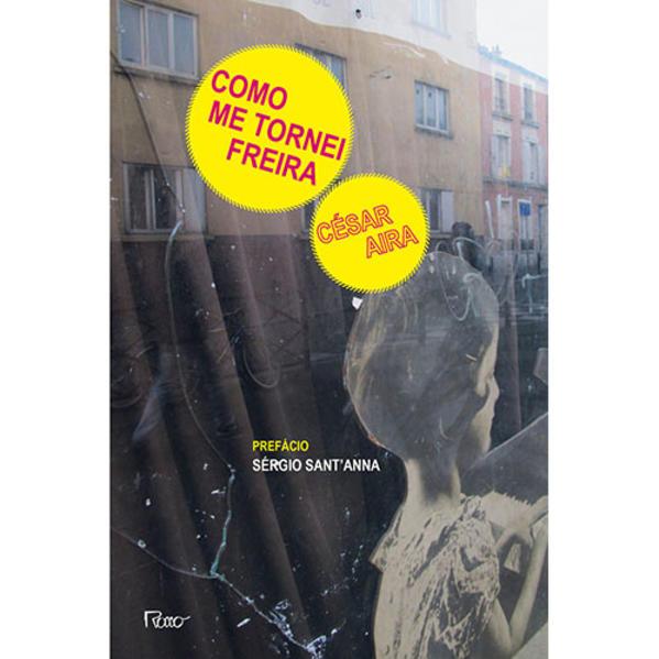 Como me Tornei Freira, livro de César Aira