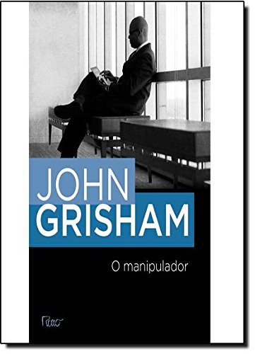 Manipulador, O, livro de John Grisham