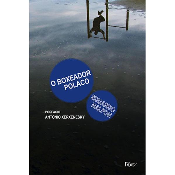 Boxeador Polaco, O, livro de Eduardo Halfon
