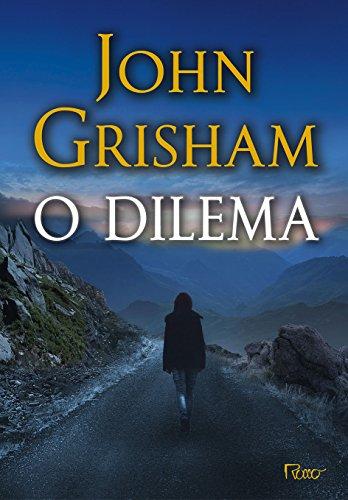 Dilema, O, livro de John Grisham