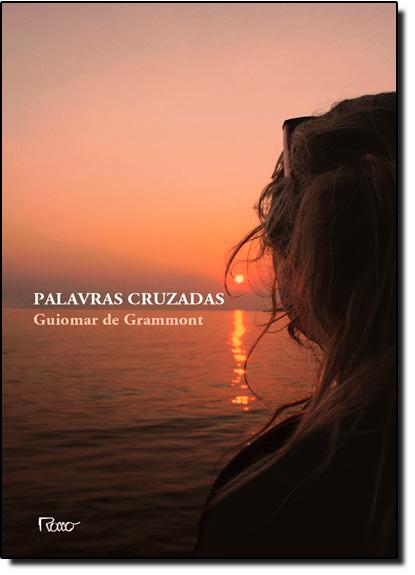 Palavras Cruzadas, livro de Guimoar de Grammont