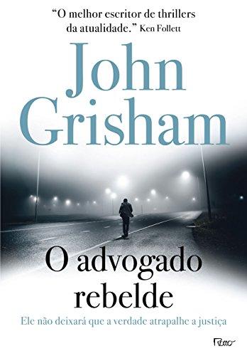 Advogado Rebelde, O, livro de John Grisham