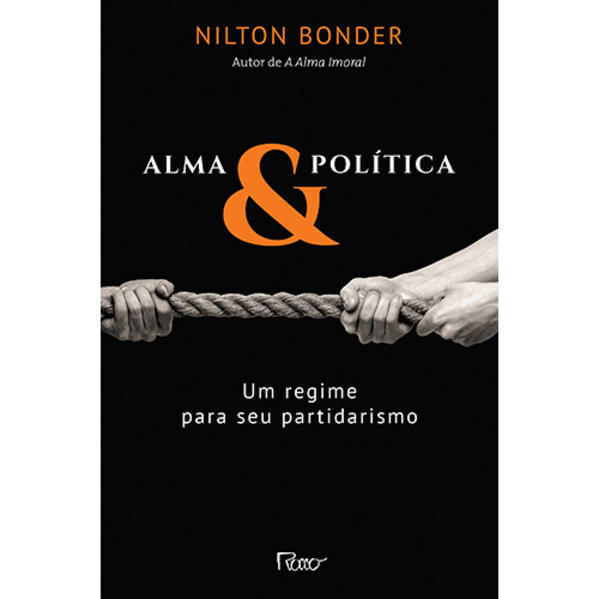 Alma e política. Um regime para seu partidarismo, livro de Nilton Bonder