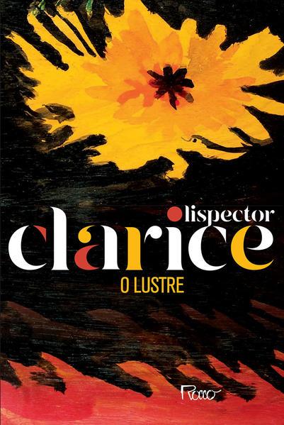 O Lustre (EDIÇÃO COMEMORATIVA), livro de Clarice Lispector