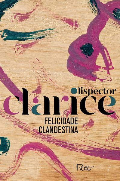 Felicidade Clandestina ( EDIÇÃO COMEMORATIVA ), livro de Clarice Lispector