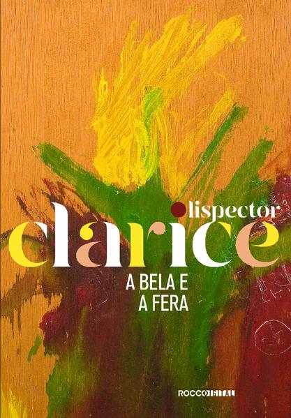 A BELA E A FERA (EDIÇÃO COMEMORATIVA), livro de Clarice Lispector