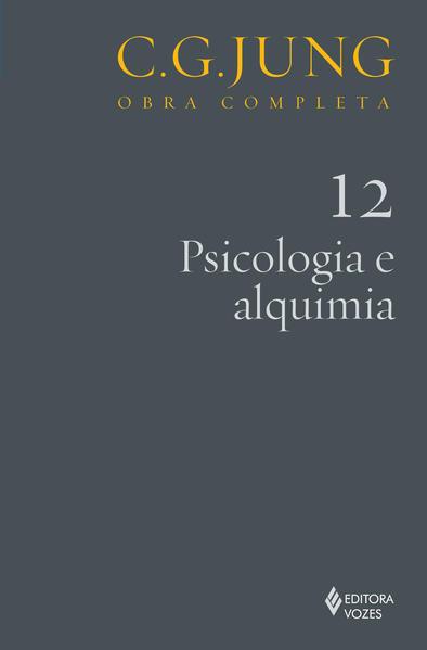 Psicologia e alquimia – vol. 12, livro de Carl Gustav Jung