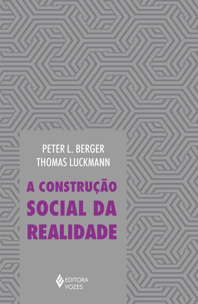 Construção social da realidade, A, livro de Peter L. Berger e Thomas Luckmann