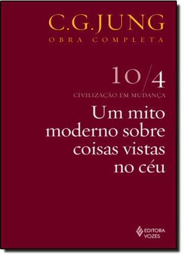 Um mito moderno sobre coisas vistas no céu – vol. 10/4, livro de Carl Gustav Jung