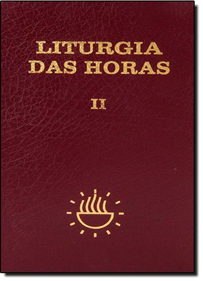 Liturgia das horas – vol. II, livro de CETEL – CNBB