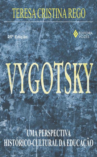 Vygotsky: uma Perspectiva, livro de Teresa Cristina R. Rego
