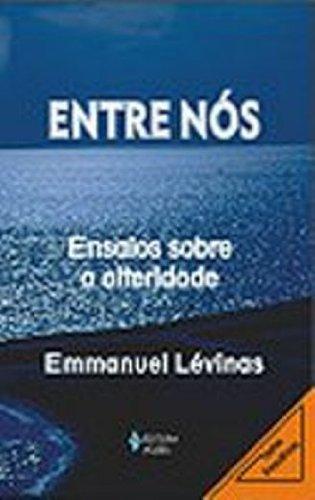 Entre nós: ensaios sobre a alteridade, livro de Emmanuel Lévinas