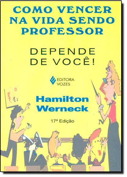 Como vencer na vida sendo professor, livro de Hamilton Werneck