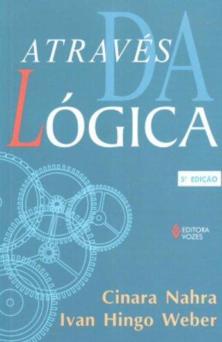 Através da lógica, livro de Cinara Nahana e Ivan Hingo Weber
