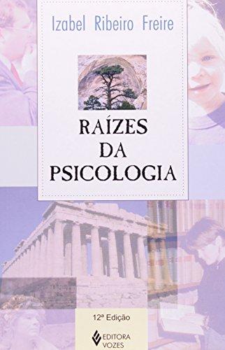 Raízes da psicologia, livro de Izabel Ribeiro Freire