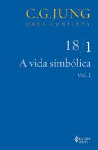 Vida simbólica (A) – vol. 18/1, livro de C.G. Jung