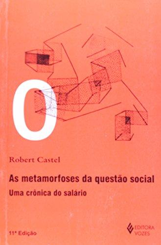 Metamorfoses da questão social, livro de Robert Castel