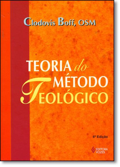Teoria do método teológico – Edição completa, livro de Frei Clodovis Boff, OSM