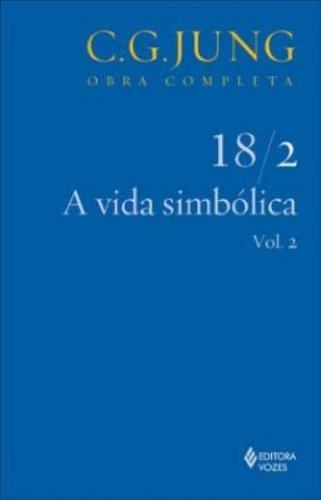 Vida simbólica (A) – vol.18/2, livro de C.G. Jung