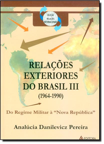 Relações exteriores do Brasil III (1964-1990), livro de Analúcia Danilevicz Pereira