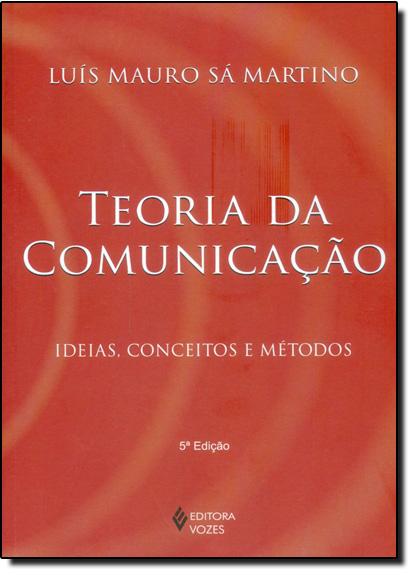 Teoria da comunicação: ideias..., livro de Luís Mauro Sá Martino