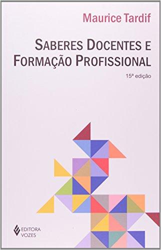 Saberes Docentes e Formação Profissional, livro de Maurice Tardif