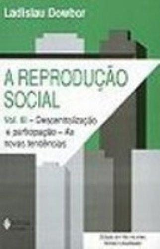 Reprodução social (A) – vol. III, livro de Ladislau Dowbor