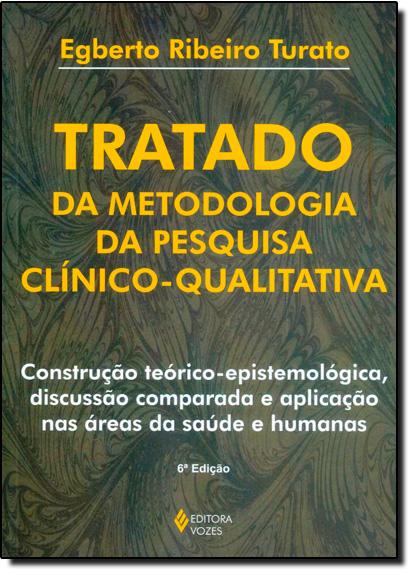 Tratado da metodologia da pesquisa clínico-qualitativa, livro de Egberto Ribeiro Turato