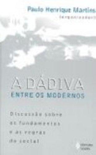 Dádiva entre os modernos: discussão... (A), livro de Paulo Henrique Martins