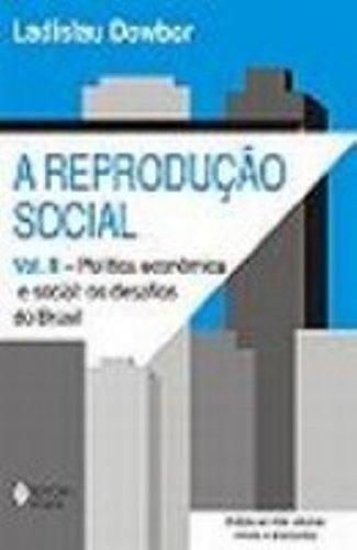Reprodução social (A) – vol. II, livro de Ladislau Dowbor