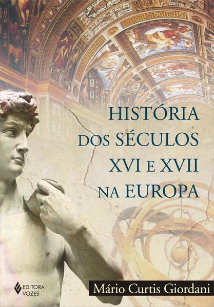 História dos séculos XVI e XVII na Europa, livro de Mário Curtis Giordani