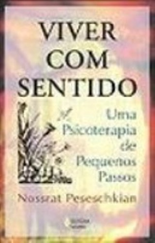 Viver com sentido – Uma psicoterapia de pequenos..., livro de Nossrat Peseschkian