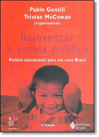 Reinventar a escola pública – política..., livro de Pablo Gentili
