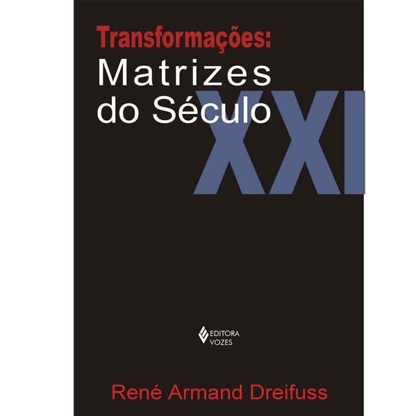 Transformações: matrizes do século XXI, livro de René Armand Dreifuss