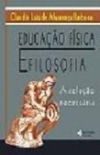 Educação física e filosofia: a relação necessária, livro de Cláudio L. de Alvarenga Barbosa