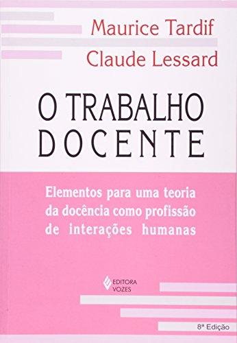 Trabalho docente – Elementos para uma Teoria, O, livro de Maurice Tardif e Claude Lessard