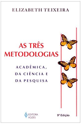 Três metodologias – Academia da ciência, As, livro de Elizabeth Teixeira