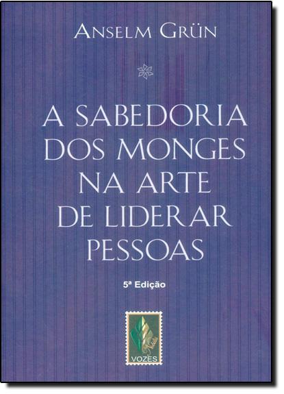 Sabedoria dos monges na arte de , livro de Anselm Grün